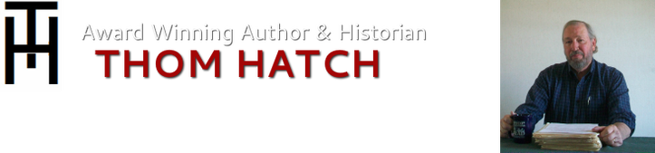 Award-Winning Author & Historian<br />THOM HATCH